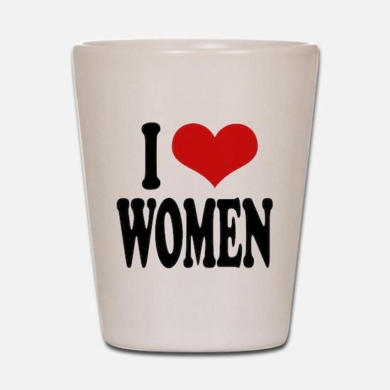 I Love Women Shot Glass