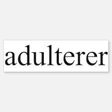 Adulterer Bumper Bumper Bumper Sticker