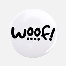 """Woof! Dog-Themed 3.5"""" Button"""