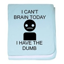 Can't Brain Today baby blanket