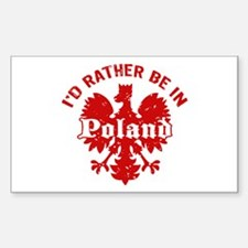I'd Rather Be in Poland Decal