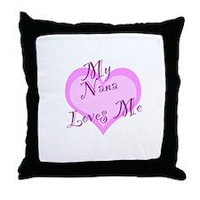 My Nana Loves Me Throw Pillow