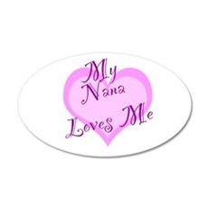 My Nana Loves Me 22x14 Oval Wall Peel
