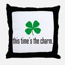 This Time's The Charm Throw Pillow
