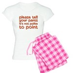 tell your pants not to point Women's Light Pajamas