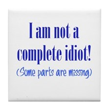 Not a Complete Idiot Tile Coaster