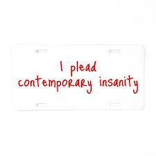 Contemporary Insanity Aluminum License Plate