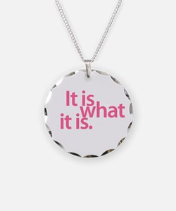 """""""It is what it is"""" Necklace"""
