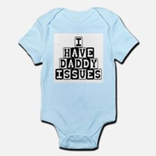 I have daddy Issues Infant Bodysuit
