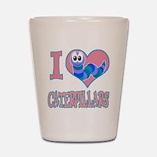 I Love (Heart) Caterpillars Shot Glass
