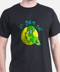 It's Probing Time T-Shirt