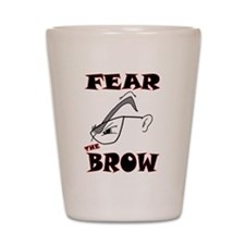 Fear the Brow Shot Glass