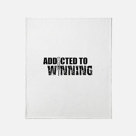 Addicted to Winning Throw Blanket