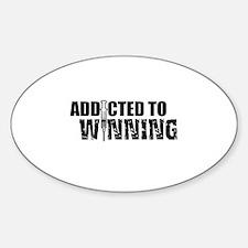 Addicted to Winning Sticker (Oval)