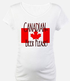 CANADIAN...BEER PLEASE! Shirt