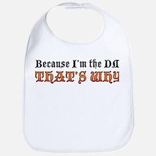 Because I'm the DM Bib