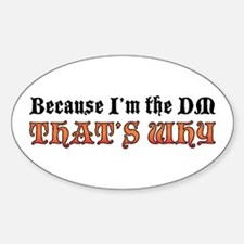 Because I'm the DM Oval Decal