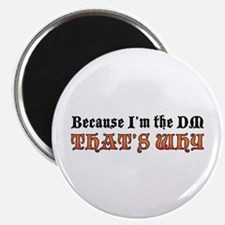 "Because I'm the DM 2.25"" Magnet (100 pack)"