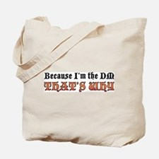 Because I'm the DM Tote Bag