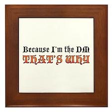 Because I'm the DM Framed Tile