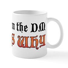 Because I'm the DM Mug