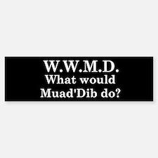 What would Muad'Dib do? Bumper Bumper Bumper Sticker
