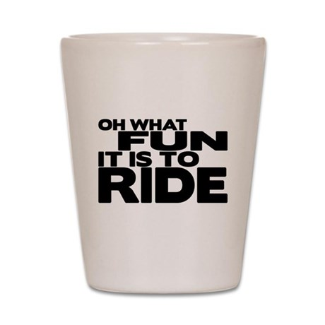 Oh What Fun It Is to Ride Shot Glass