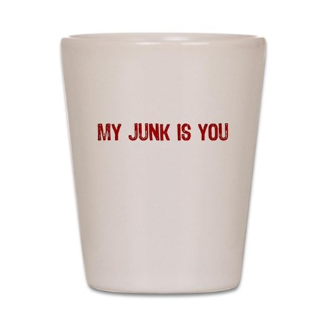 My Junk is You Shot Glass