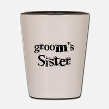Groom's Sister Shot Glass
