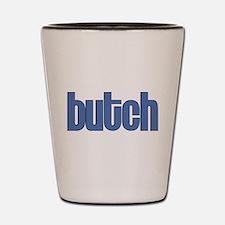 Butch Shot Glass