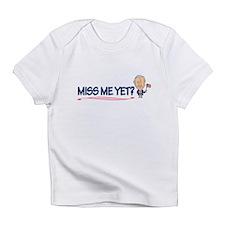 Miss Me Yet Infant T-Shirt