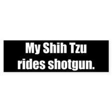 My Shih Tzu rides shotgun (Bumper Sticker)