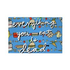 Everything You Eat is Dead Official Magnet