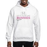 Let's fuck like bunnies (East Hooded Sweatshirt