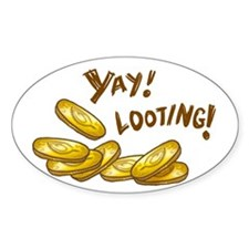 Yay! Looting! Decal