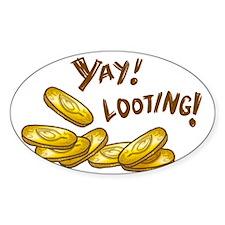 Yay! Looting! Decal