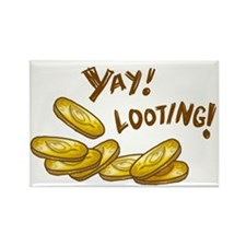 Yay! Looting! Rectangle Magnet