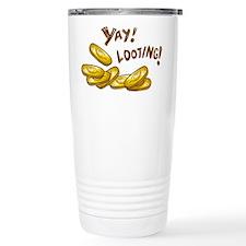 Yay! Looting! Travel Mug