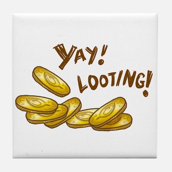 Yay! Looting! Tile Coaster