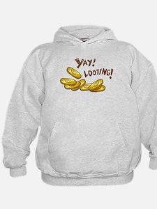 Yay! Looting! Hoodie