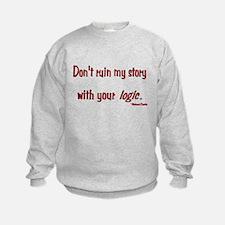 Castle Don't Ruin My Story Sweatshirt