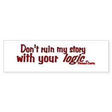 Castle Don't Ruin My Story Bumper Sticker