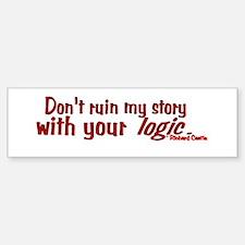 Castle Don't Ruin My Story Sticker (Bumper)