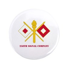 """DUI - 258th Signal Company with Text 3.5"""" Button ("""
