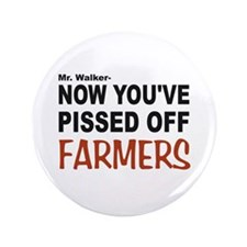 """pissed off farmers 3.5"""" Button"""