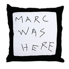Marc Was Here Throw Pillow