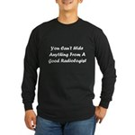 You Can't Hide Anything Long Sleeve Dark T-Shirt