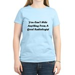You Can't Hide Anything Women's Light T-Shirt