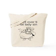 Fat lady sings Tote Bag