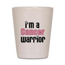 I'm a Cancer Warrior Shot Glass